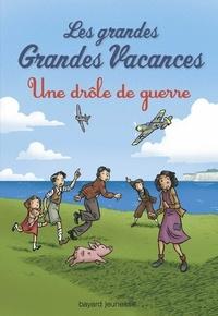 Michel Leydier - Les grandes Grandes Vacances, Tome 1, Une drôle de guerre.