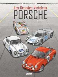 Denis Bernard - Les Grandes victoires Porsche - Tome 01 - 1952-1968.