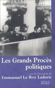 Emmanuel Le Roy Ladurie - Les Grands Procès politiques.