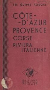 Les Guides Rouges - Côte-d'Azur, Provence, Corse, Riviera italienne.