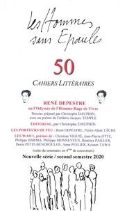 Christophe Dauphin - Les Hommes sans Epaules N° 50, second semest : René Depestre ou l'Odyssée de l'Homme-Rage de vivre.