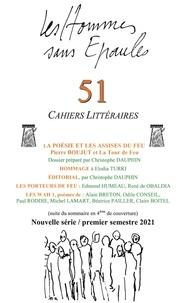 Christophe Dauphin - Les Hommes sans Epaules N° 51, premier semes : La poésie et les Assises du Feu : Pierre Boujut et La Tour de Feu.