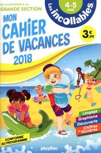 Les Incollables - Mon cahier de vacances de la Moyenne à la Grande Section - 4-5 ans.