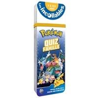 Les Incollables - Quiz famille Pokémon 7 à 107 ans.