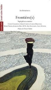 Les Intrépides - Frontière(s) - Sept pièces courtes.