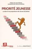 Les Jeunes Socialistes - Priorité jeunesse - Le bilan et les propositions des Jeunes Socialistes.