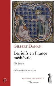 Gilbert Dahan - Les juifs en France médiévale - Dix études.