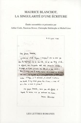 Arthur Cools et Nausicaa Dewez - Les Lettres Romanes N° hors série : Maurice Blanchot, la singularité d'une écriture.