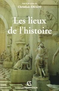 Christian Amalvi - Les lieux de l'histoire.
