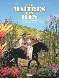 Stéphane Piatzszek - Les Maîtres des Iles - Tome 01 - Aux vents des Antilles : Martinique 1846.