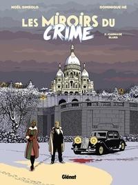 Noël Simsolo - Les Miroirs du Crime - Tome 02 - Carnage Blues.