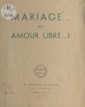 Les Missionnaires de l'oratoir - Mariage ou amour libre ?.