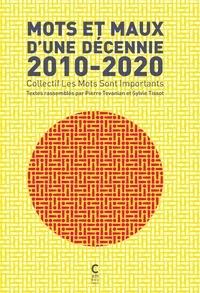 Les Mots sont Importants et Pierre Tévanian - Mots et Maux d'un décennie 2010-2020.