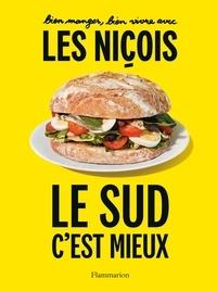 Les Niçois - Bien manger, bien vivre avec les Niçois - Le sud, c'est mieux !.