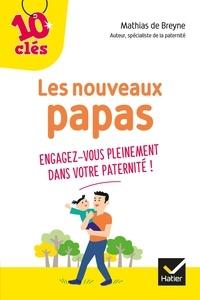 Les nouveaux papas - 10 Clés - engagez-vous pleinement dans votre paternité.