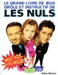 Les Nuls - Le grand livre de jeux drôle et instructif de Les Nuls.