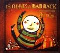 Les Ogres de Barback - La pittoresque histoire de Pitt Ocha. 1 CD audio