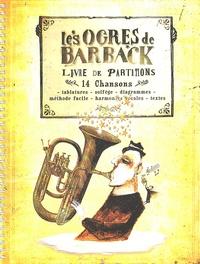 Les Ogres de Barback - Les Ogres de Barback - Livre de partitions, 14 chansons.