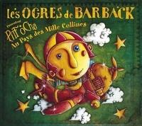 Les Ogres de Barback - Pitt Ocha au pays des milles collines. 1 CD audio