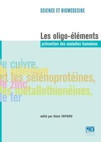 Les oligo-éléments : prévention des maladies humaines : le cuivre, le sélénium et les sélénoprotéines, le zinc, les métallothionéines, le fer.