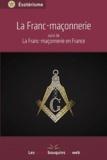 Les petits bouquins du web - La franc-maçonnerie - Suivi de La franc-maçonnerie en France.