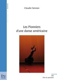 Claudie Servian - Les Pionniers d'une danse américaine.