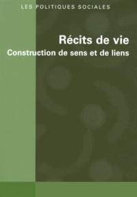 Catherine Laviolette - Les politiques sociales N° 1 & 2/2013 : Récits de vie - Construction de sens et de liens.