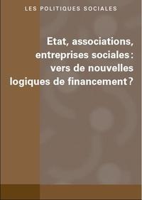 Pierre Artois et Cécile de Preval - Les politiques sociales N° 1 & 2/2015 : Etat, associations, entreprises sociales : vers de nouvelles logiques de financement ?.