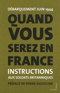 Les quatre chemins - Quand vous serez en France - Instructions aux soldats britanniques France 1944, édition bilingue français-anglais.