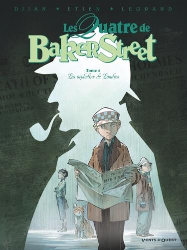 Les Quatre de Baker Street - Tome 04. Les Orphelins de Londres