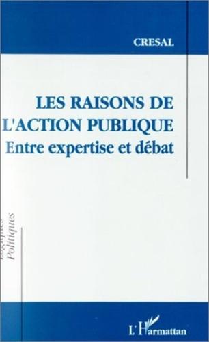 Les raisons de l'action publique - Entre expertise et débat, actes du colloque,... Saint-Etienne, 13-14 mai 1992.