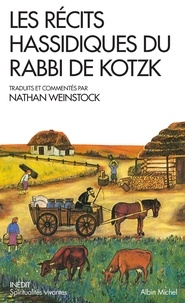 Nathan Weinstock - Les Récits hassidiques du Rabbi de Kotzk.