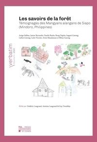 Frédéric Laugrand - VERBATIM 6 : Les savoirs de la forêt - Témoignages des Mangyans alangans de Siapo (Mindoro, Philippines).