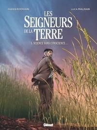 Fabien Rodhain - Les Seigneurs de la terre - Tome 05 - Science sans conscience... ?.