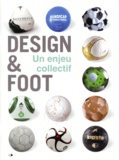 Les Sismo et Nadine Fageol - Design & Foot - Un enjeu collectif.