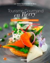 Les Tables Gourmandes du Berry et Claude Prigent - Tourisme gourmand en Berry - Recettes de chefs, producteurs & patrimoine.
