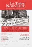 Claude Debons - Les Temps Nouveaux N° 1, Automne 2010 : Crise, Europe, retraite - L'urgence d'une alternative - La crise n'est pas finie.