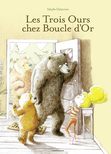 Sibylle Delacroix - Les trois ours chez Boucle d'or.