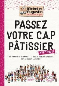 Téléchargez des ebooks pour ipad Passez votre CAP de Pâtisserie avec Michel et Augustin (French Edition) PDF PDB iBook par Les Trublions de Michel et Aug 9782016252369