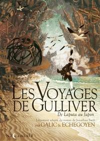 Bertrand Galic - Les Voyages de Gulliver - De Laputa au Japon.
