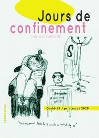 Les xérographes - Jours de confinement - Covid 19 - Printemps 2020. Journal collectif.