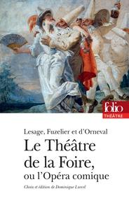 Lesage et  Fuzelier - LeThéâtre de la Foire ou l'Opéra-comique - Arlequin roi des Ogres, ou les Bottes de sept lieues ; Prologue de la Forêt de Dodone ; La Forêt de Dodone ; La Tête-Noire.
