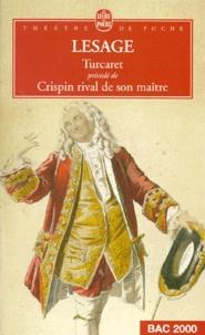 Lesage - Turcaret. précédé de Crispin rival de son maître.