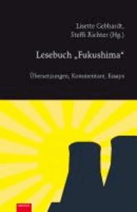 "Lesebuch ""Fukushima"" - Übersetzungen, Kommentare, Essays."