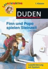 Lesedetektive - Finn und Papa spielen Steinzeit, 1. Klasse.