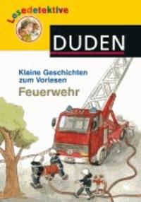 Lesedetektive Kleine Geschichten zum Vorlesen - Feuerwehr.