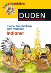 Lesedetektive Kleine Geschichten zum Vorlesen - Indianer.