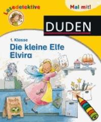 Lesedetektive Mal mit! - Die kleine Elfe Elvira, 1. Klasse.