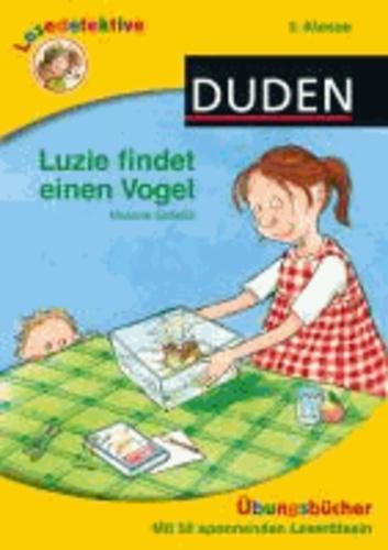 Lesedetektive Übungsbücher - Luzie findet einen Vogel, 3. Klasse.