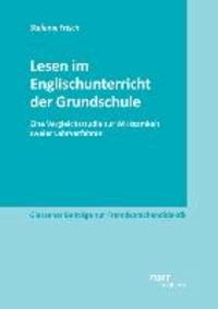 Lesen im Englischunterricht der Grundschule - Eine Vergleichsstudie zur Wirksamkeit zweier Lehrverfahren.